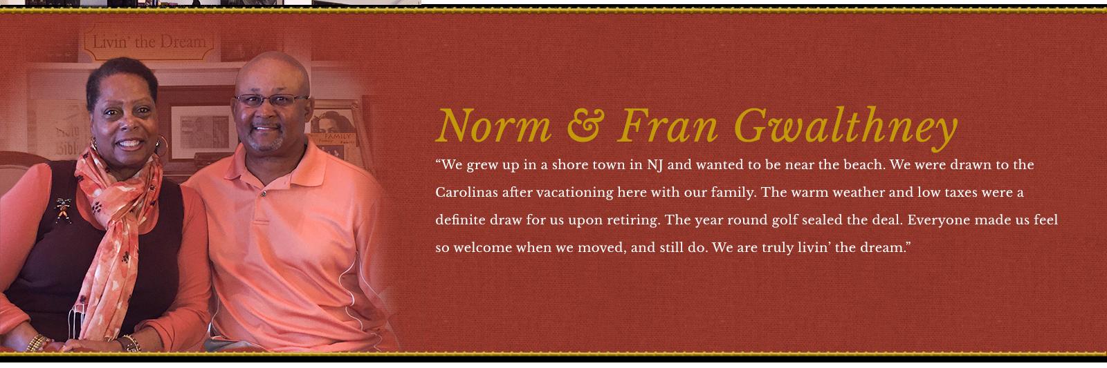 Norm and Fran Gwalthney Testimonial
